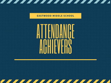 Eastwood Middle School Attendance Achievers