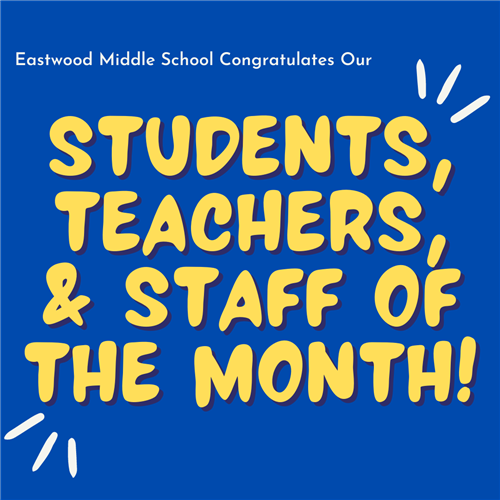 EMS Congratulates our students, teachers, and staff of the month!